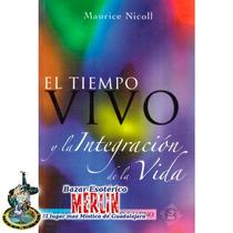 El Tiempo Vivo Y La Integración De La Vida - Maurice Nicoll