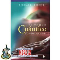 Toque Cuántico / El Poder De Curar Con Este Don Que Tenemos