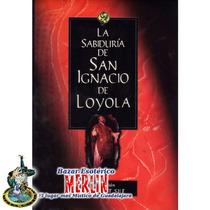 La Sabiduría De San Ignacio De Loyola - Libro