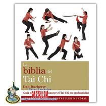 La Biblia Del Tai Chi - 400 Paginas A Todo Color