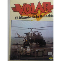 Volar El Mundo De La Aviacion Revista De Aviacion 10,11 Y 12