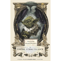 Star Wars William Shakespeares The Empire Striket Back