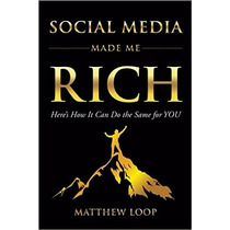 Social Media Made Me Rich: Here