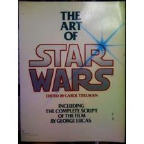 Star Wars.libro .the Art Of Star Wars,edicion Del 79. Raro.