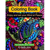 Coloring Book: Enjoy And Set Your Mind At Peace: For Adults