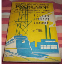Enciclopedia Industrial De Excelsior 1er Tomo (1961)