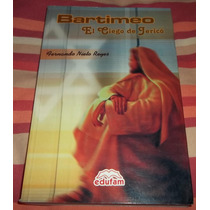 Libro Bartimeo El Ciego De Jerico D Fernando Nieto Reyes