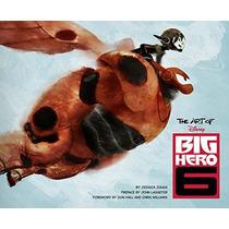 Libro The Art Of Big Hero 6 Walt Disney Animation Studios!