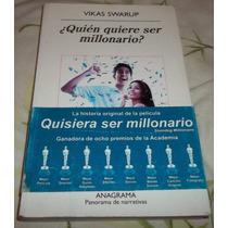 Libro ¿ Quien Quiere Ser Millonario ? De Vikas Swarup