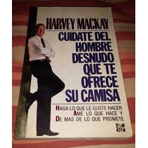 Librosdelrecuerdo Cuidate Del Hombre Desnudo Harvey Mackay