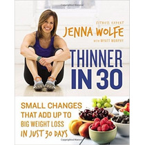 Thinner In 30: Small Changes That Add Up To Big Weight Loss