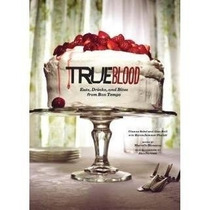 Libro De True Blood: Eats, Drinks, And Bites From Bon Temps