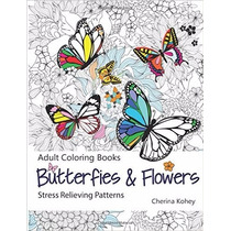 Adult Coloring Book: Butterflies And Flowers : Stress Reliev