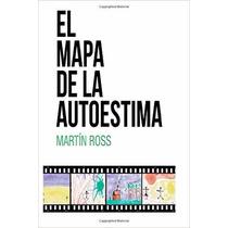 El Mapa De La Autoestima (spanish Edition)