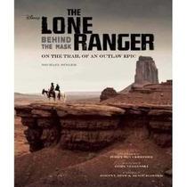 Libro De The Lone Ranger Behind The Mask En Pasta Dura Nuevo