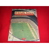 Futbol - Estadio Azteca Revista Clio De Coleccion