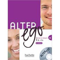 Alter Ego: Methode De Francais, No. 5: C1 C2 (french Editi