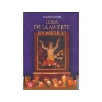 Libro Idea De La Muerte En Mexico *cj