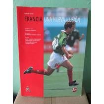 Libro De Futbol Francia 1998 Hugo Sanchez
