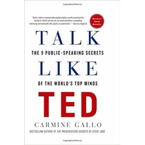 Talk Like Ted: The 9 Public-speaking Secrets Of The World