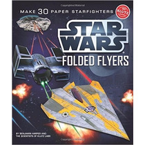 Klutz Star Wars Folded Flyers: Make 30 Paper Starfighters Cr