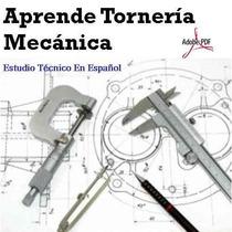 Tornería Mecánica - Manejo Del Torno - Libros