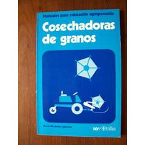 Cosechadoras Degranos-manuales Educ.agropecuaria-trillas-rm4