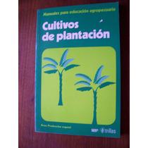 Cultivos Deplantación-manuales Educ.agropecuaria-trillas-rml