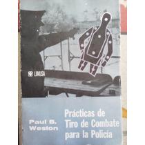 Practicas De Tiro De Combate Para La Policia, Paul Weston