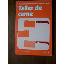 Taller De Carne-manuales Agropecuarios-edi-trillas-mn4