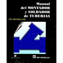 Mnl Del Montador Y Soldador De Tuberias - Frankland / Agt