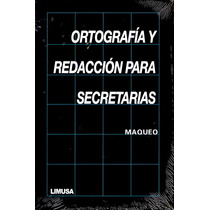 Ortografia Y Redaccion Para Secretarias - Maqueo / Limusa