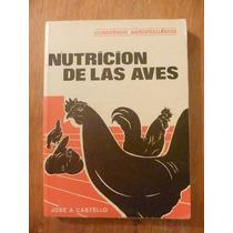 Nutrición De Las Aves. José A. Castello. Cuadernos Agropecua
