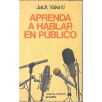 Aprenda A Hablar En Público Jack Valenti