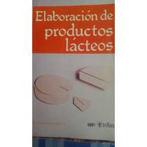 Elaboracion De Productos Lacteos, Marco R. Meyer