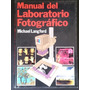Manual Del Laboratorio Fotográfico. 1a Ed. 1981