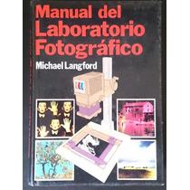 Manual Del Laboratorio Fotográfico. 1a Ed. 1981