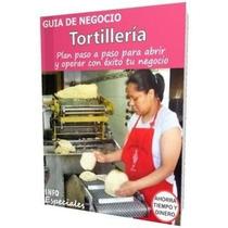 Abre Un Tortillería Como Poner Una Tortillería 2015 Hoy 3x1