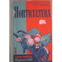 Manual De Horticultura, Tamaro, Edit. Gustavo Gili.
