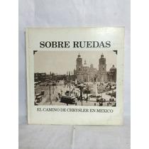 Sobre Ruedas El Camino De Chrysler En México 1 Vol