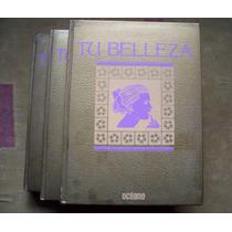 Tus Libros De Oro Tu Belleza-ilus-p.dura-enc.completa-3tomos