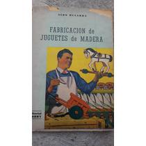 Fabricacion De Juguetes De Madera 1960
