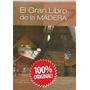 El Gran Libro De La Madera 1 Vol Euromexico