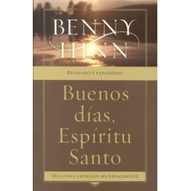 Buenos Días Espíritu Santo, Benny Hinn