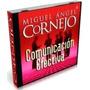 Miguel A Cornejo Comunicación Efectiva Mp3 Audio Libro Ayuda