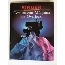 Singer Costura Con Maquina De Overlock