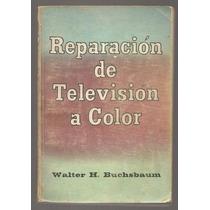 Reparación De Televisión A Color / Walter H. Buchsbaum