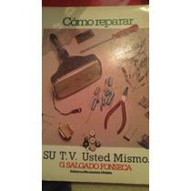 Como Reparar Su Tv Usted Mismo, Salgado Fonseca