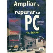 Ampliar Y Reparar Su Pc 4a Edicion Alfaomega Vv4