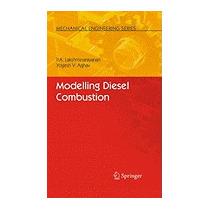 Modelling Diesel Combustion, P A Lakshminarayanan
